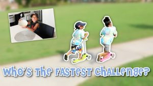 WHO'S THE FASTEST CHALLENGE?