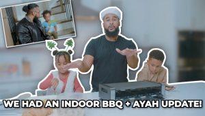 WE HAD AN INDOOR BBQ + AYAH UPDATE!